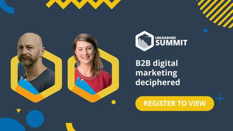 Unleashed Software Summit - June 2021 - B2B digital marketing deciphered