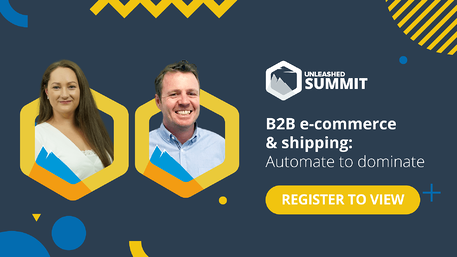 Unleashed Software Summit - June 2021 - B2B e-commerce & shipping: Automate to dominate