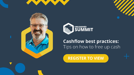 Unleashed Software Summit - June 2021 - Cashflow best practices: Tips on how to free up cash