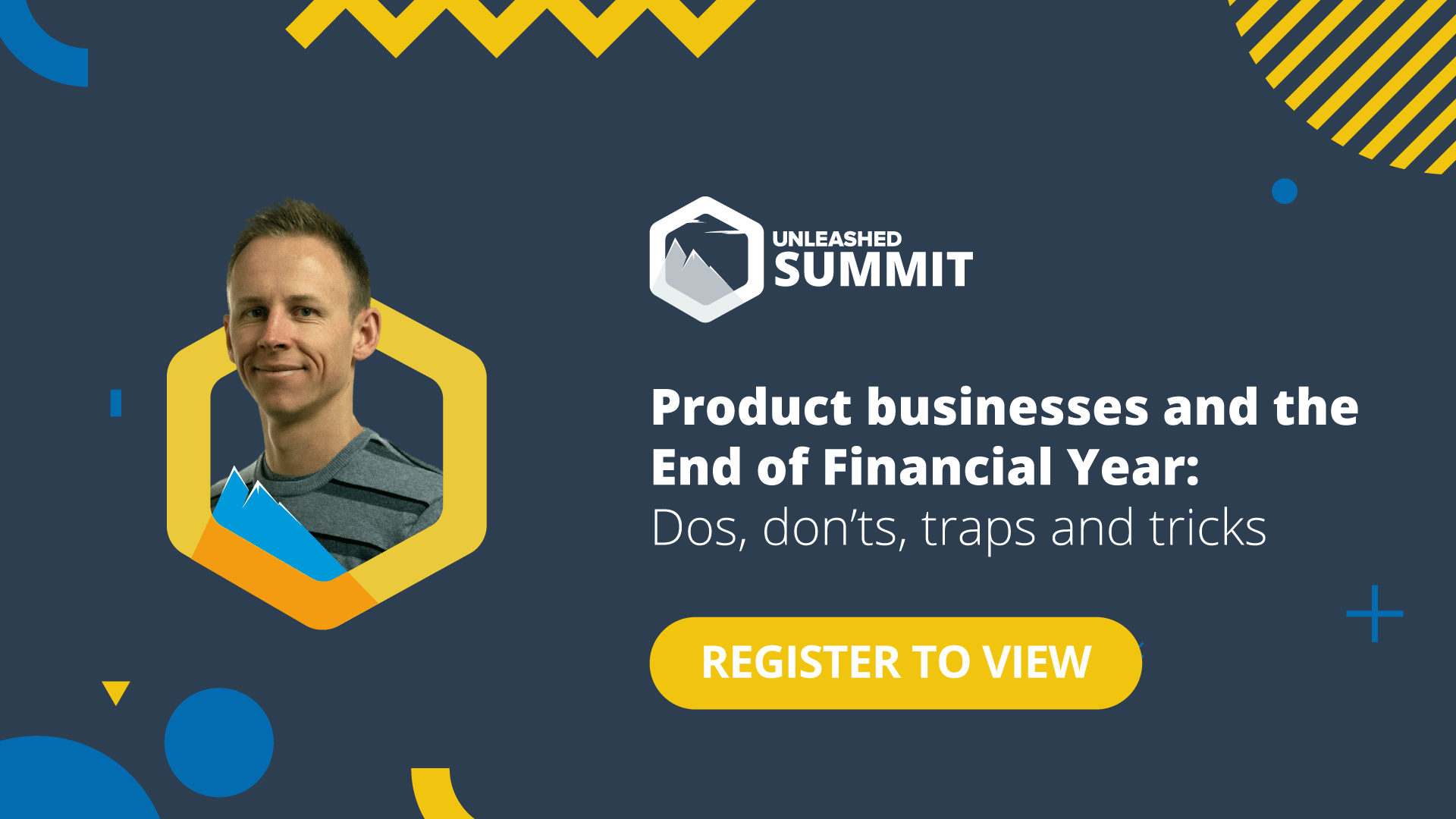 Unleashed Software Summit - June 2021 - Product businesses and the End of Financial Year: Dos, don'ts, traps and tricks