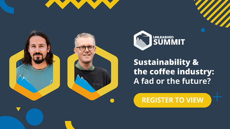 Unleashed Software Summit - June 2021 - Webinar: Sustainability & the coffee industry: A fad or the future?