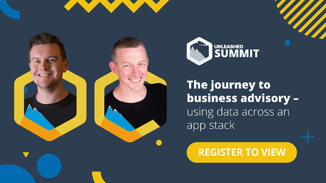 Unleashed Software Summit - June 2021 - The journey to business advisory–using data across an app stack